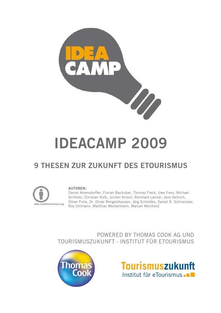                         IDEACAMP 2009     9 THESEN ZUR ZUKUNFT DES ETOURISMUS                                AUTOREN:    ...