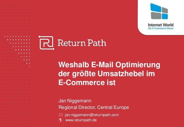 Weshalb E-Mail Optimierung der größte Umsatzhebel im E-Commerce ist Jan Niggemann Regional Director, Central Europe  jan....