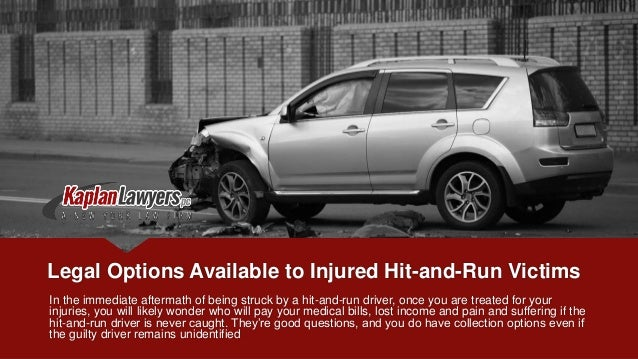 Legal Options Available to Injured Hit-and-Run Victims In the immediate aftermath of being struck by a hit-and-run driver,...