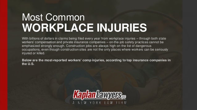 Most Common WORKPLACE INJURIES With billions of dollars in claims being filed every year from workplace injuries – through...