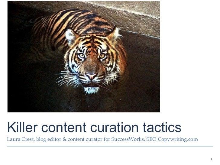 Killer content curation tacticsLaura Crest, blog editor & content curator for SuccessWorks, SEO Copywriting.com           ...