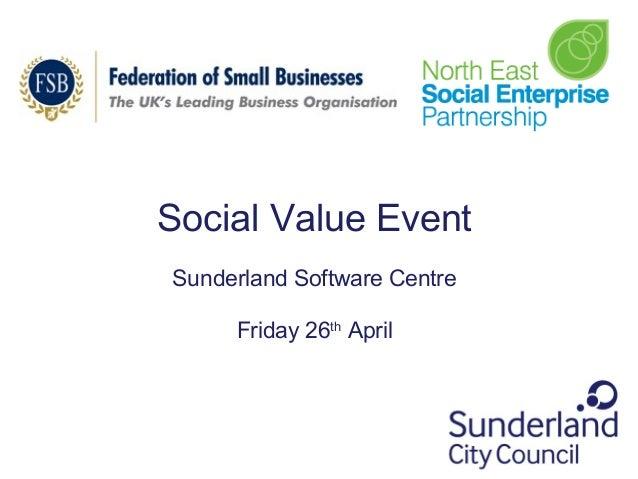Social Value EventSunderland Software CentreFriday 26thApril