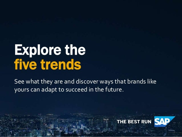 Explore the five trends See what they are and discover ways that brands like yours can adapt to succeed in the future.