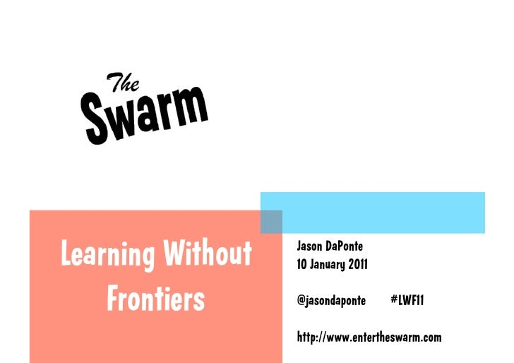 Mobile Trends and Learning - Learning Without Frontiers - Jason DaPonte, THE SWARM