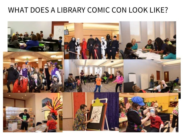 WHAT DOES A LIBRARY COMIC CON LOOK LIKE?