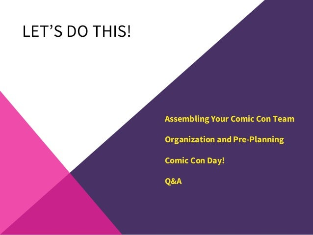 LET'S DO THIS! Assembling Your Comic Con Team Organization and Pre-Planning Comic Con Day! Q&A