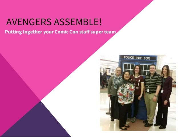 AVENGERS ASSEMBLE! Putting together your Comic Con staff super team