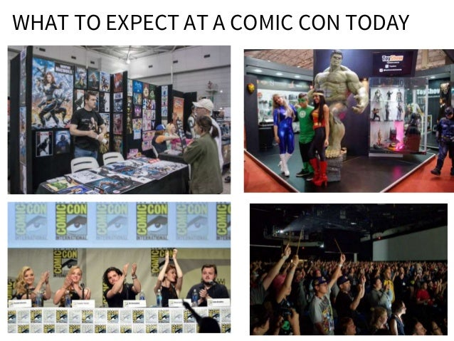 WHAT TO EXPECT AT A COMIC CON TODAY