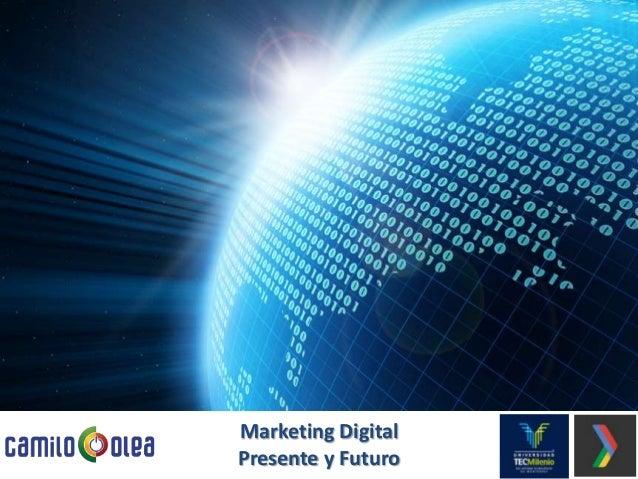 Marketing Digital Presente y Futuro