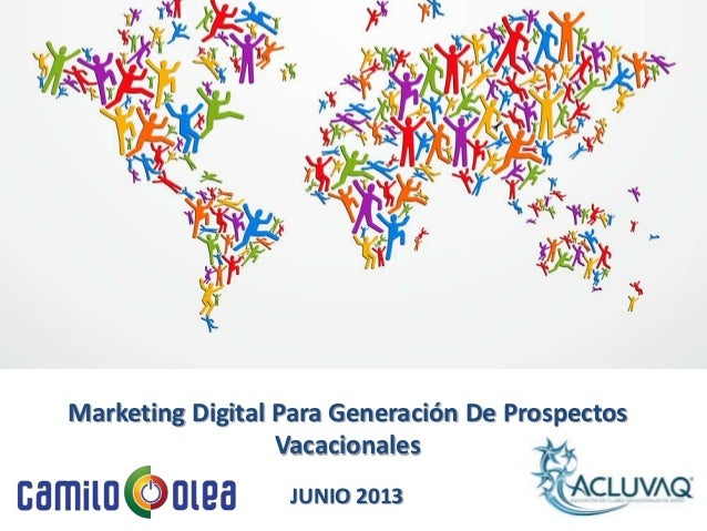JUNIO 2013 Marketing Digital Para Generación De Prospectos Vacacionales