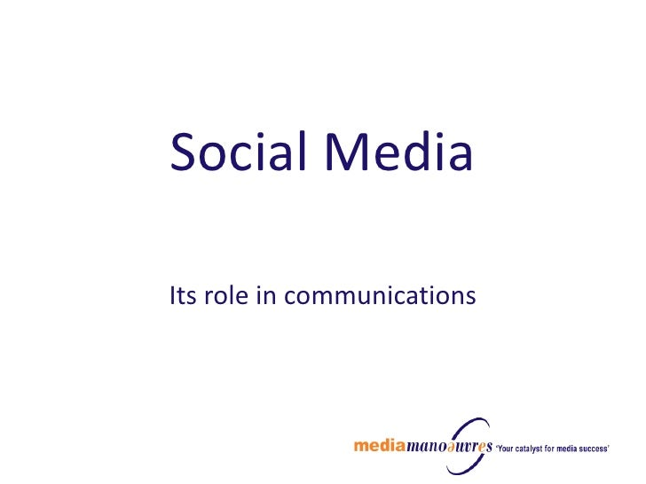 Social Media Its role in communications