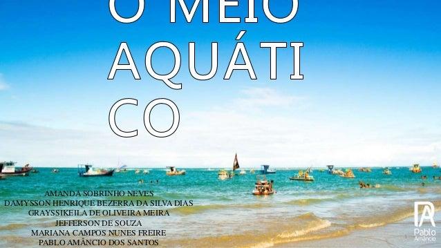 1 fonte: do autor AMANDA SOBRINHO NEVES DAMYSSON HENRIQUE BEZERRA DA SILVA DIAS GRAYSSIKEILA DE OLIVEIRA MEIRA JEFFERSON D...