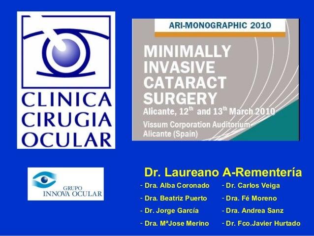- Dra. Alba Coronado - Dra. Beatriz Puerto - Dr. Jorge García - Dra. MªJose Merino - Dr. Carlos Veiga - Dra. Fé Moreno - D...