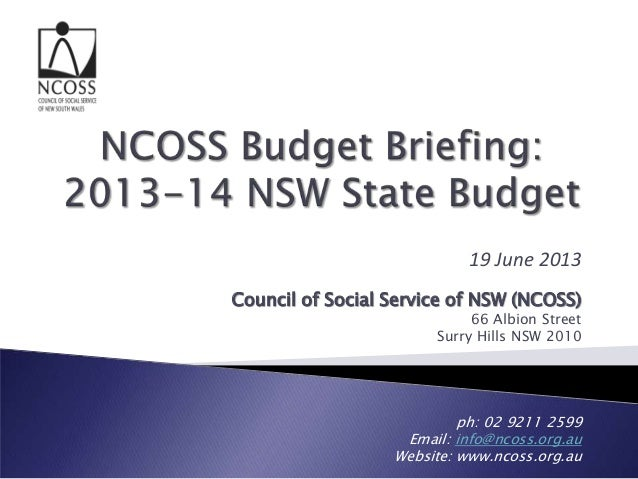 19 June 2013Council of Social Service of NSW (NCOSS)66 Albion StreetSurry Hills NSW 2010ph: 02 9211 2599Email: info@ncoss....