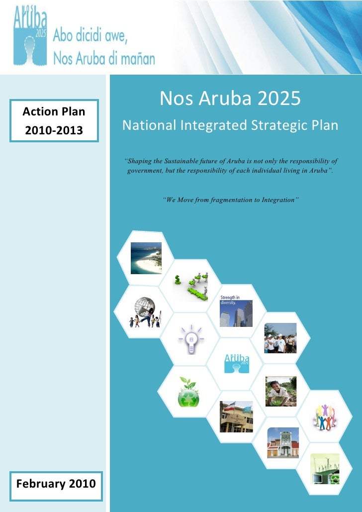 "Action Plan                            Nos Aruba 2025 2010-2013      National Integrated Strategic Plan                ""Sh..."
