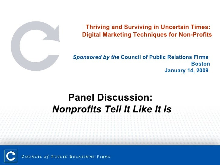 Thriving and Surviving in Uncertain Times:  Digital Marketing Techniques for Non-Profits Sponsored by the  Council of Publ...