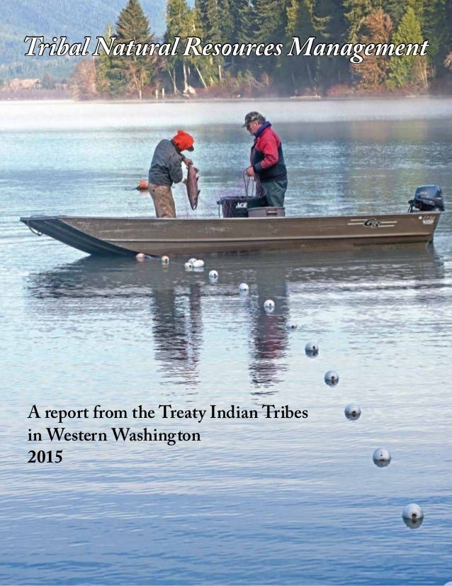 Tribal Natural Resources Management A report from the Treaty Indian Tribes in Western Washington 2015