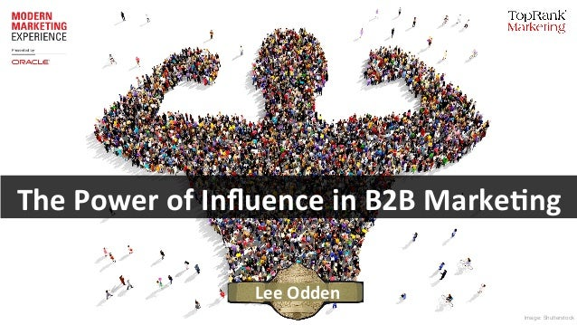The Power of Influence in B2B Marketing - MME16