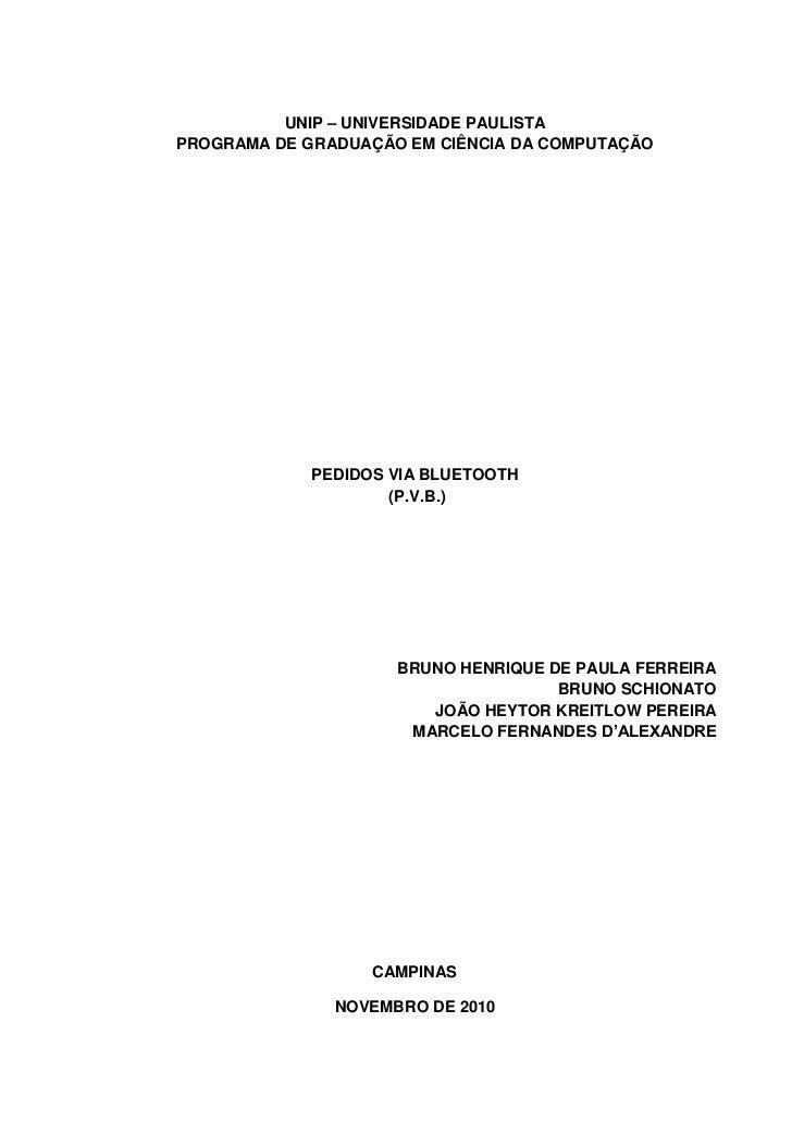 UNIP – UNIVERSIDADE PAULISTAPROGRAMA DE GRADUAÇÃO EM CIÊNCIA DA COMPUTAÇÃO             PEDIDOS VIA BLUETOOTH              ...