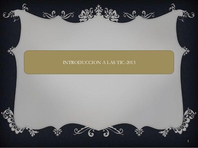 INTRODUCCION A LAS TIC-2013 1
