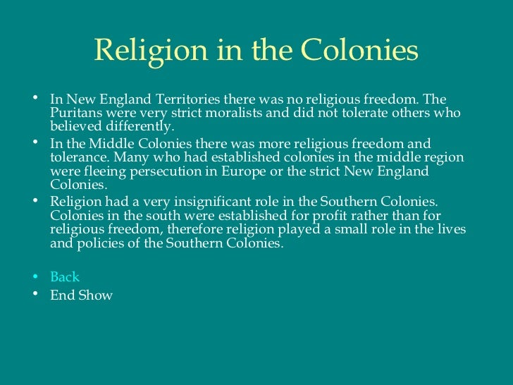 although the thirteen american colonies were founded at different times American colonial life in the late someone who lived in a different time and in the southern colonies at that time, while they were less common in.