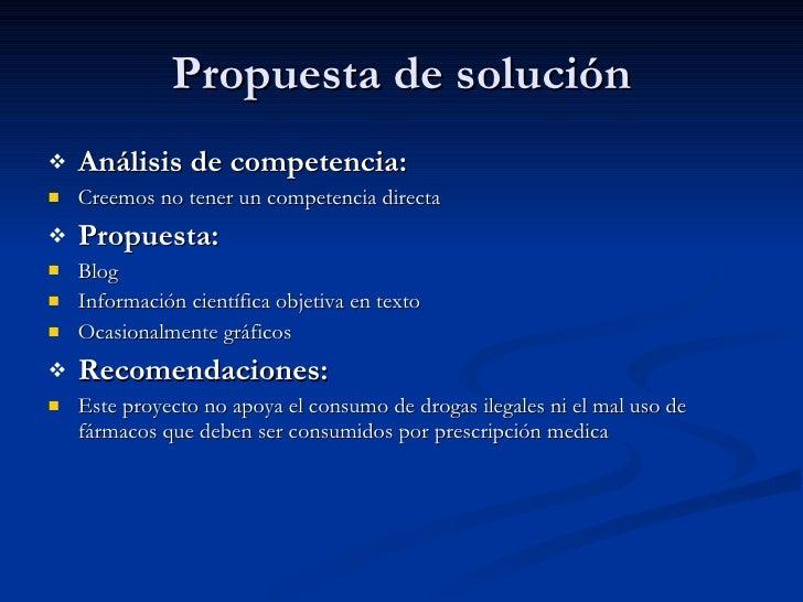 Propuesta de solución <ul><li>Análisis de competencia: </li></ul><ul><li>Creemos no tener un competencia directa </li></ul...