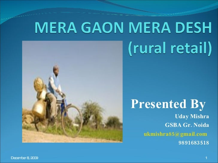 Presented By  Uday Mishra GSBA Gr. Noida [email_address] 9891683518 June 7, 2009