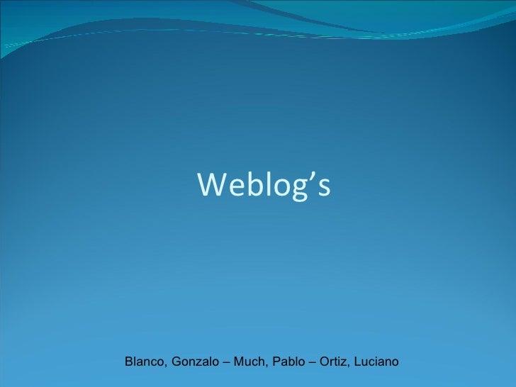Weblog's Blanco, Gonzalo – Much, Pablo – Ortiz, Luciano