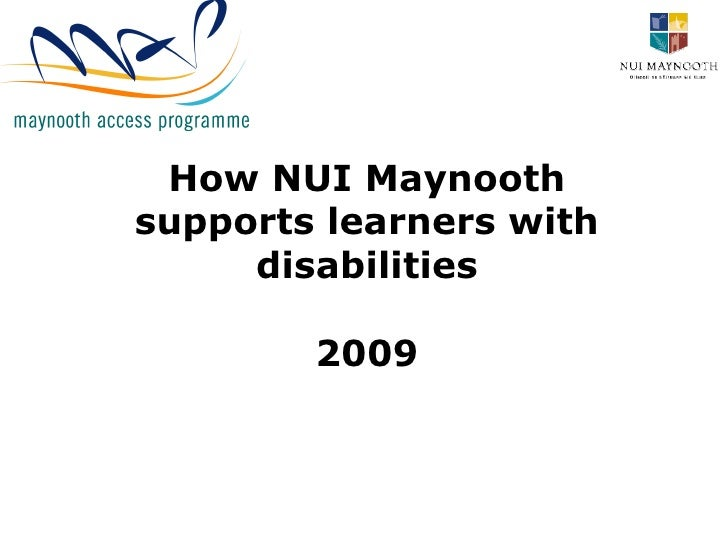 How NUI Maynooth supports learners with disabilities 2009