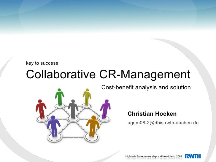 key to success  Collaborative CR-Management                  Cost-benefit analysis and solution                           ...