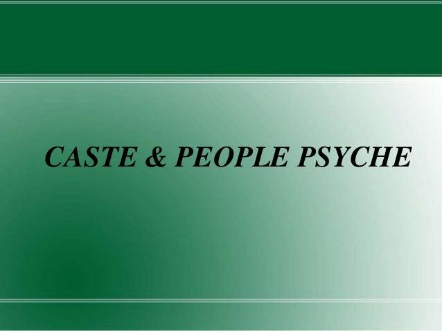 CASTE & PEOPLE PSYCHE