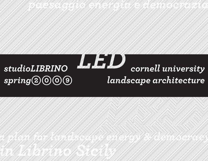 paesaggio energia e democrazia                     LED studioLIBRINO          cornell university spring            landsca...
