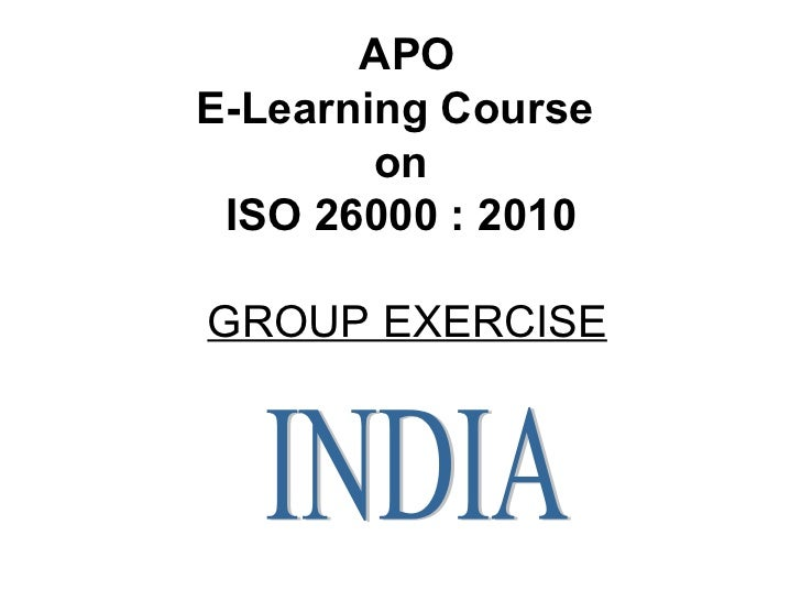 APO E-Learning Course  on  ISO 26000 : 2010  GROUP EXERCISE INDIA