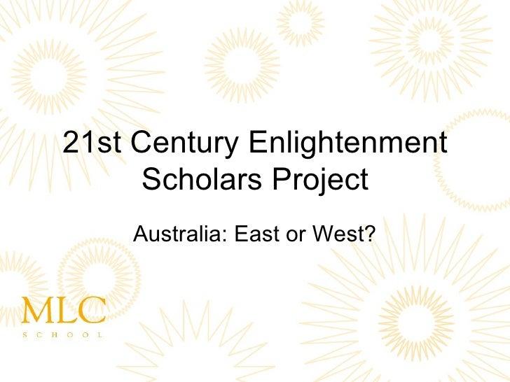 21st Century Enlightenment Scholars Project Australia: East or West?