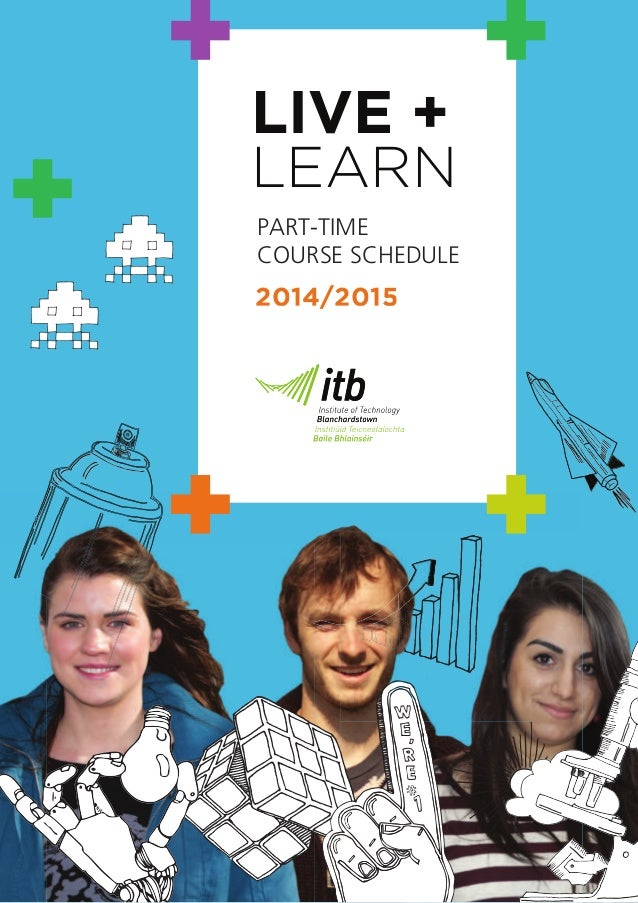 LIVE + LEARN 2014/20152014/2015 PART-TIME COURSE SCHEDULE