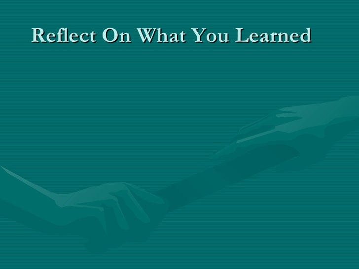 Reflect On What You Learned