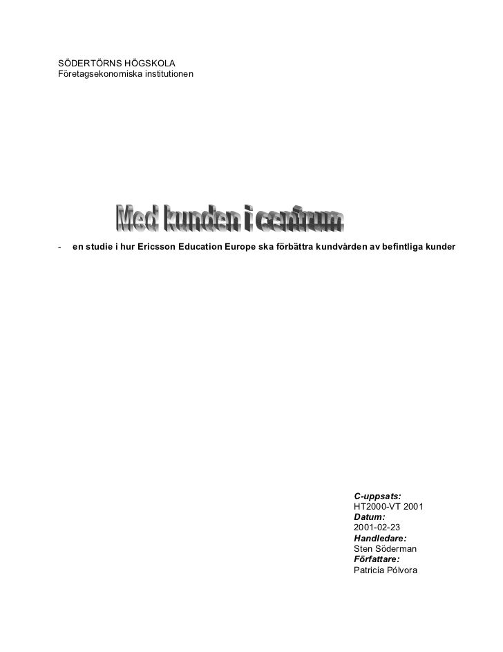 SÖDERTÖRNS HÖGSKOLAFöretagsekonomiska institutionen-   en studie i hur Ericsson Education Europe ska förbättra kundvården ...