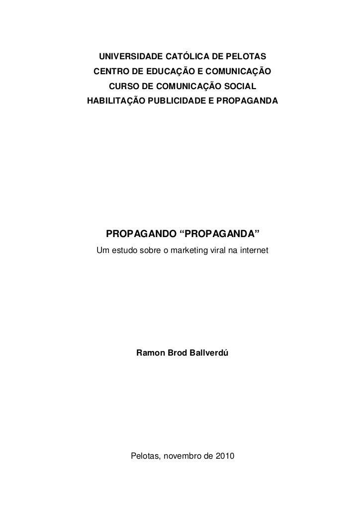 UNIVERSIDADE CATÓLICA DE PELOTAS CENTRO DE EDUCAÇÃO E COMUNICAÇÃO    CURSO DE COMUNICAÇÃO SOCIALHABILITAÇÃO PUBLICIDADE E ...
