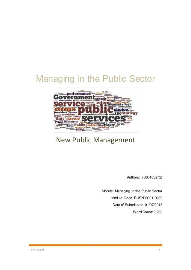 B00185272 1 Managing in the Public Sector New Public Management Authors: (B00185272) Module: Managing in the Public Sector...