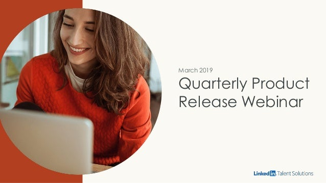 March 2019 Quarterly Product Release Webinar