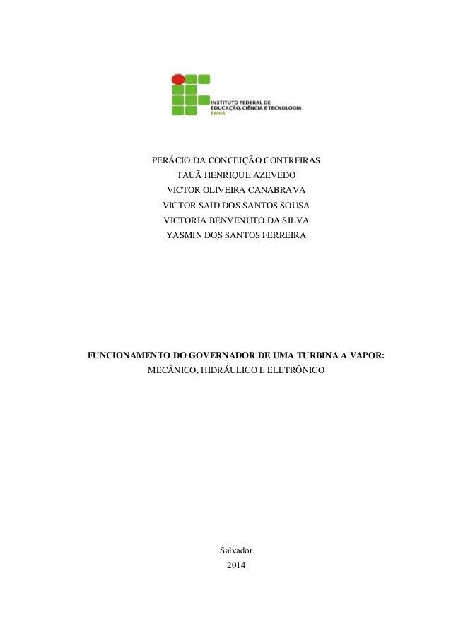 PERÁCIO DA CONCEIÇÃO CONTREIRAS TAUÃ HENRIQUE AZEVEDO VICTOR OLIVEIRA CANABRAVA VICTOR SAID DOS SANTOS SOUSA VICTORIA BENV...