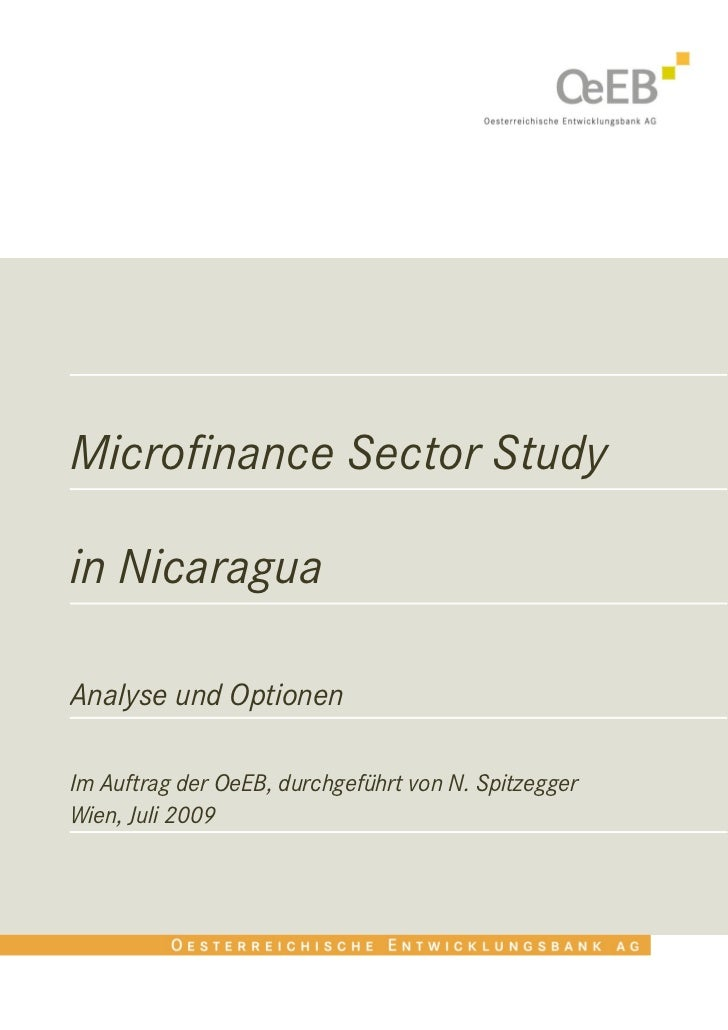 Microfinance Sector Studyin NicaraguaAnalyse und OptionenIm Auftrag der OeEB, durchgeführt von N. SpitzeggerWien, Juli 2009