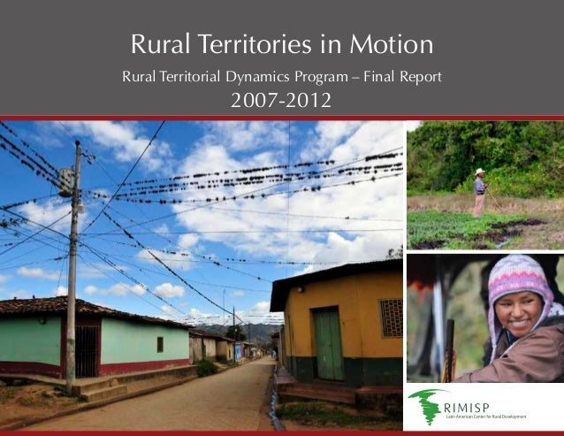 Rural Territories in MotionRural Territorial Dynamics Program – Final Report                2007-2012                     ...