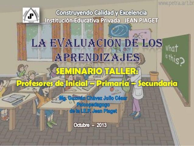SEMINARIO TALLER: Profesores de Inicial – Primaria – Secundaria