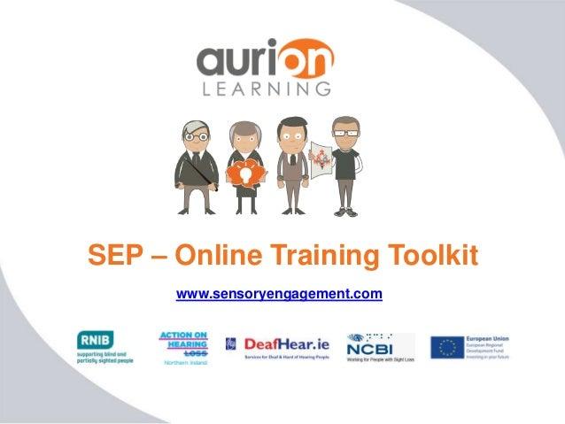 SEP – Online Training Toolkit www.sensoryengagement.com