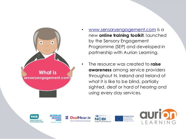 introductory awareness of sensory loss The aim of this e-learning course which is mapped to the qcf unit f/601/3442, is to provide learners with introductory knowledge about sensory loss.