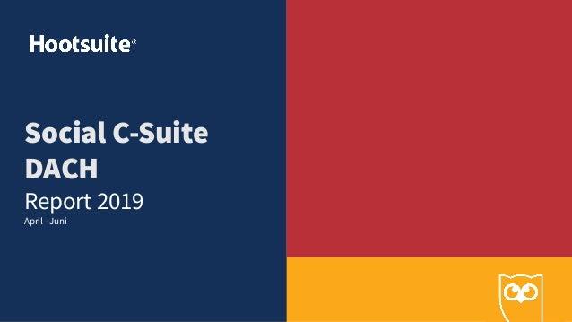 Social C-Suite DACH Report 2019 April - Juni