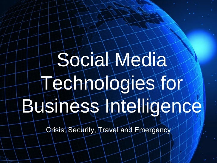 Social Media Technologies for Business Intelligence Crisis, Security, Travel and Emergency