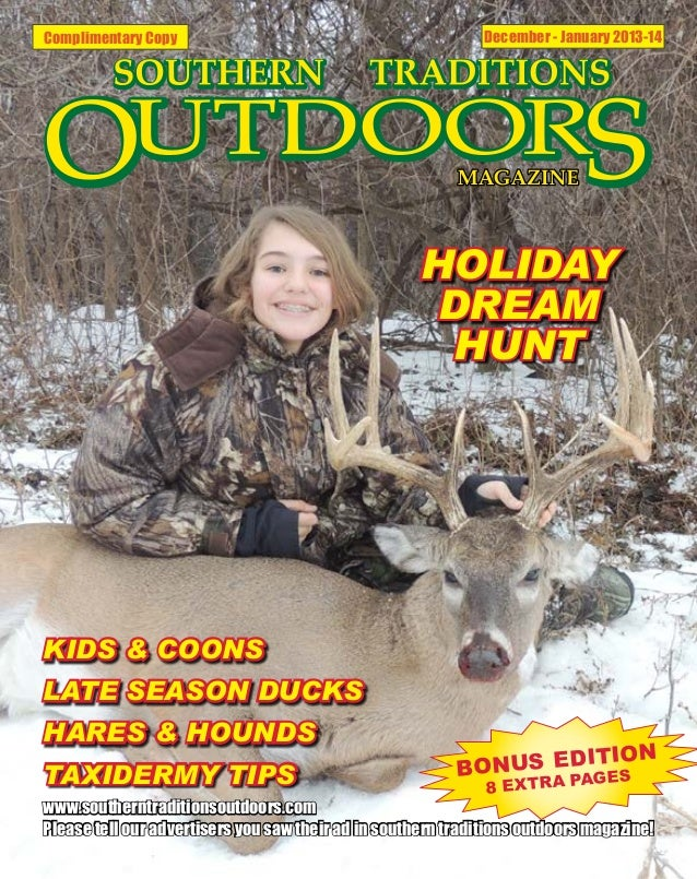 Complimentary Copy  December - January 2013-14  HOLIDAY DREAM HUNT  KIDS & COONS LATE SEASON DUCKS HARES & HOUNDS TAXIDERM...