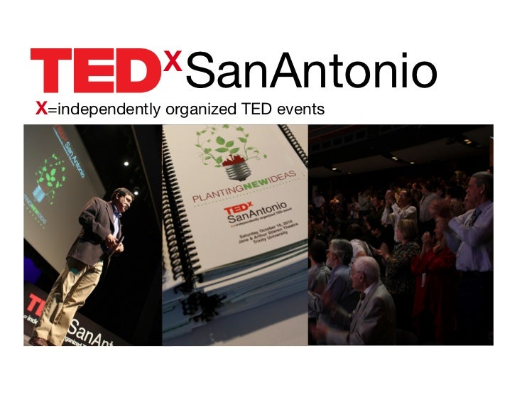 X                   SanAntonioX=independently organized TED events
